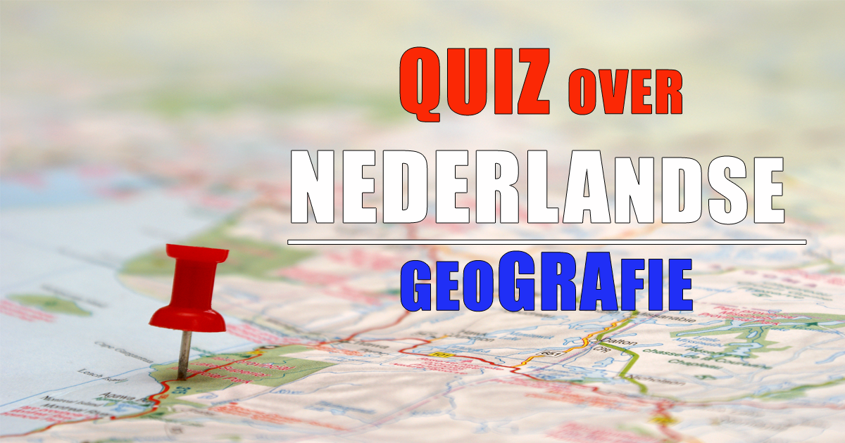 Quiz over Nederlandse geografie