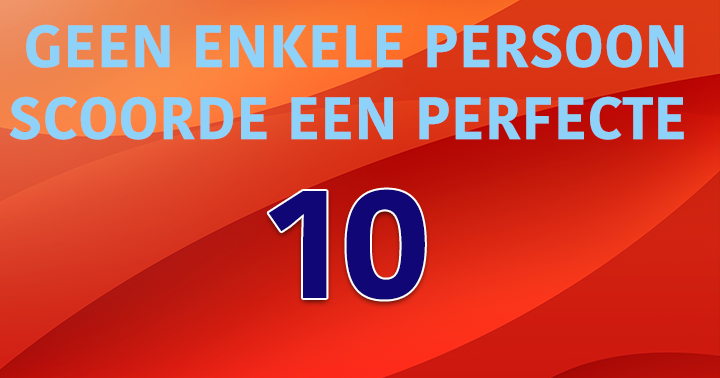 Tot Nu Toe Was Nog Niemand In Staat Een Perfecte 10 Te Scoren!