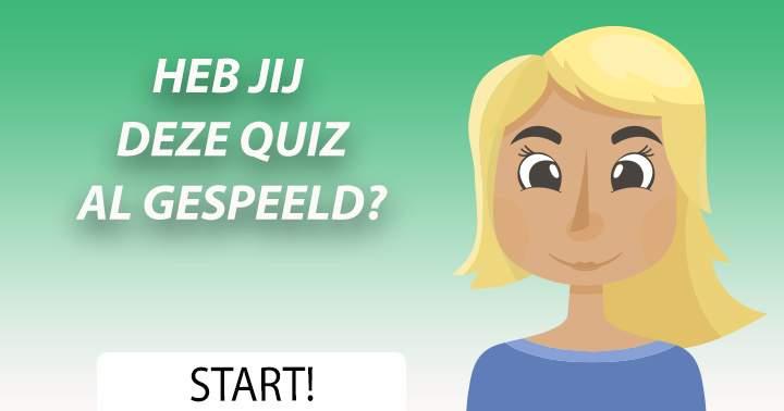 Heb jij deze quiz al gespeeld?