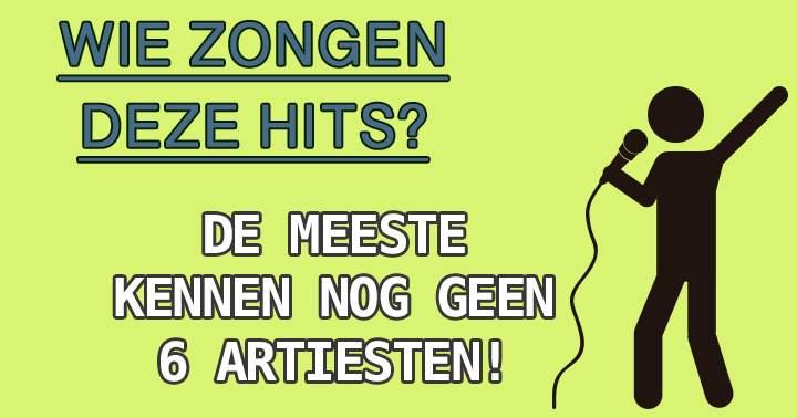 Weet jij wie deze 10 hits zongen?