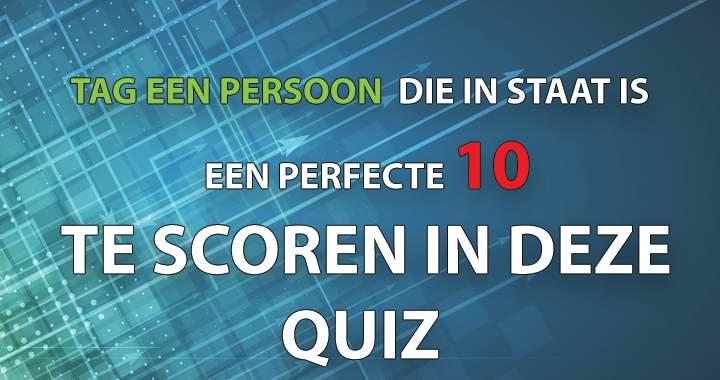 Tag Iemand Die Een 10 Kan Scoren!