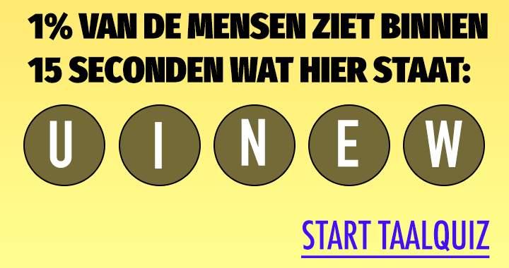 Quiz: zet jij de letters op de juiste volgorde?