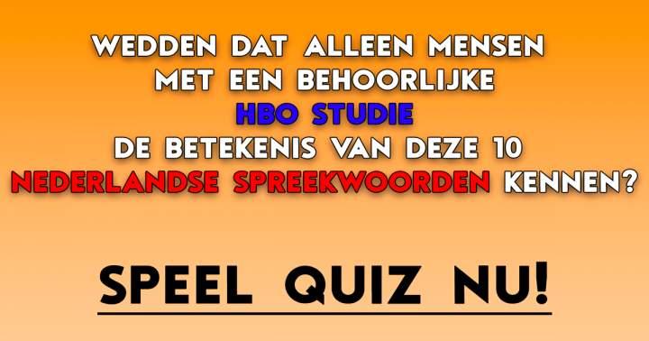 Ken jij de betekenis van deze 10 typisch Nederlandse SPREEKWOORDEN?