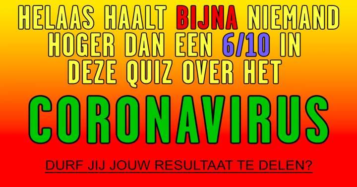Denk jij het Coronavirus te kunnen voorkomen? Doe hier de test en ontdek wat je moet weten!