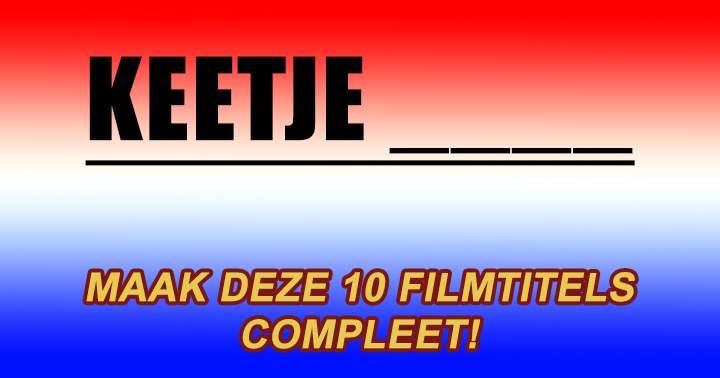 Kan jij deze 10 Nederlandse filmtitels compleet maken?